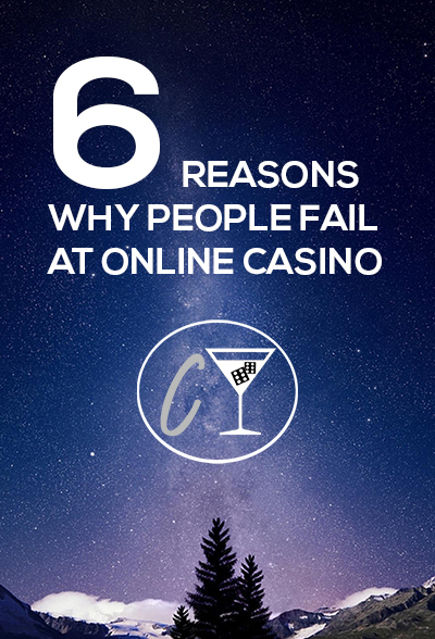 6 reasons why people fail at online casino