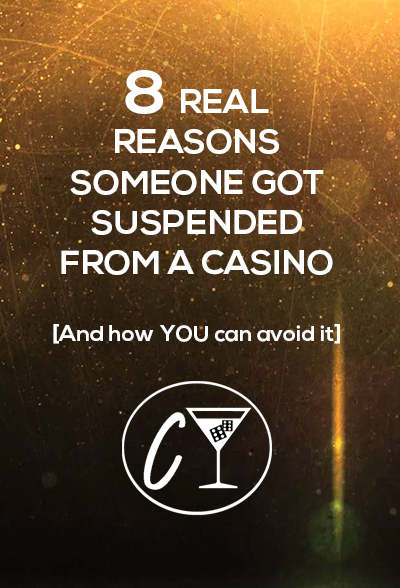 6 reasons someone got suspended from a casino and how you can avoid it
