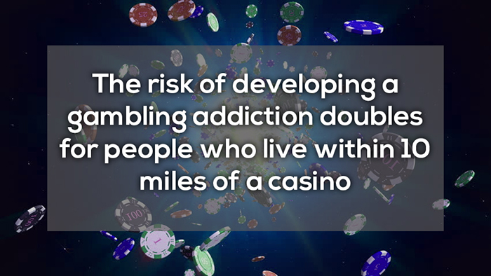 the risk of developing gambling addiction doubles for people who live miles from a casino crazy facts about online gambling