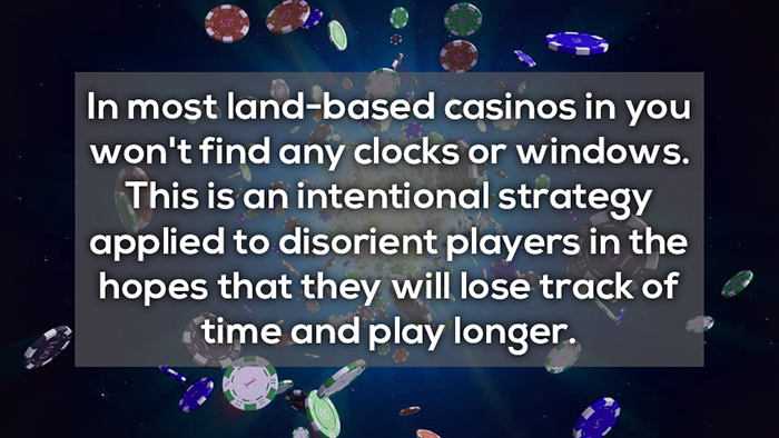 No clocks or windows intentional strategy lose track of time crazy facts about online gambling