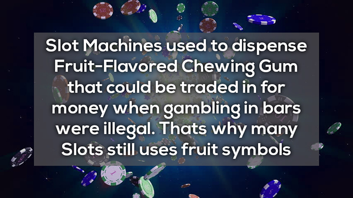 slot machines used to display fruit-flavored chewing gums crazy facts about online gambling