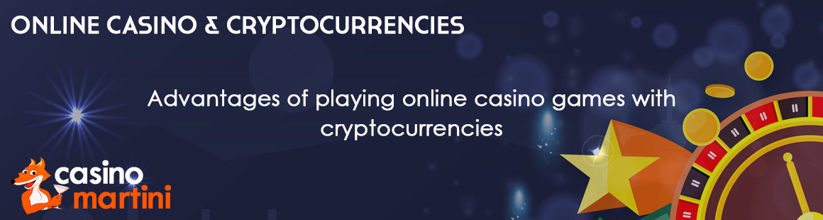 Advantages of playing online casino games with cryptocurrencies