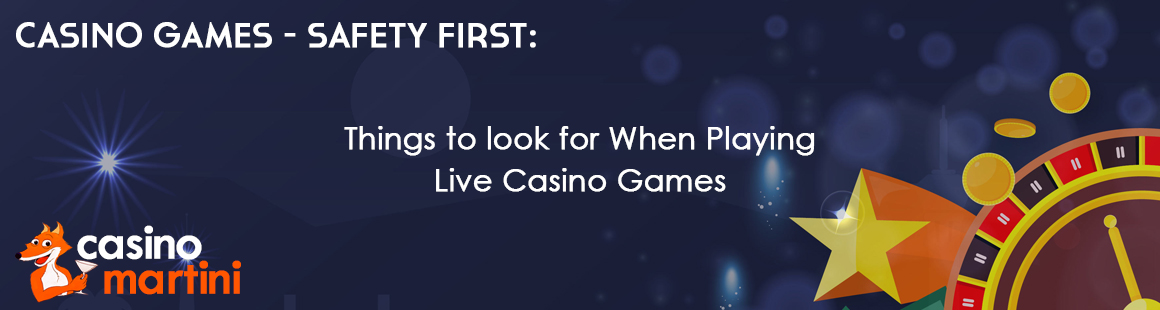Safety First: Things to look for When Playing Live Casino Games